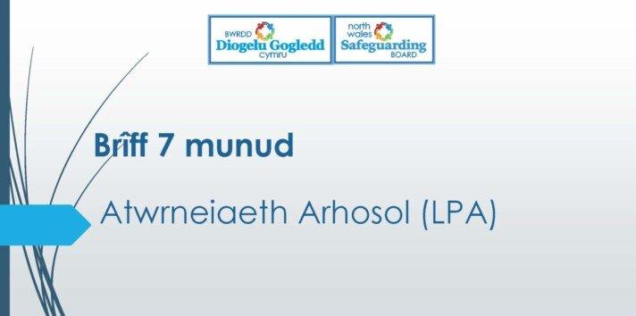 Atwrneiaeth Arhosol (LPA)