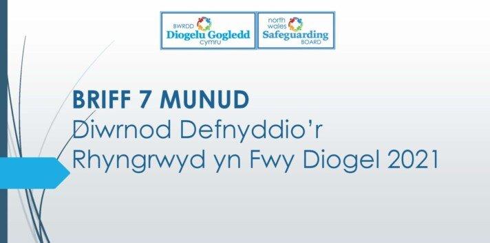 Diwrnod Defnyddio'r Rhyngrwyd yn Fwy Diogel 2021